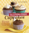 Gluten-Free Cupcakes: 50 Irresistible Recipes Made with Almond and Coconut Flour - Elana Amsterdam