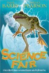 Science Fair: A Story of Mystery, Danger, International Suspense and a Very Nervous Frog - Dave Barry, Ridley Pearson