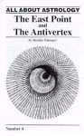 The East Point and the Antivertex - Maritha Pottenger
