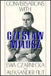 Conversations with Czeslaw Milosz - Czesław Miłosz, Ewa Czarnecka, Aleksander Fiut, Richard Lourie