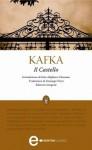 Il Castello (eNewton Classici) (Italian Edition) - Franz Kafka, G. Porzi