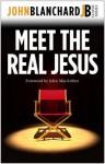 Meet the Real Jesus: John Blanchard Classic Series - John Blanchard