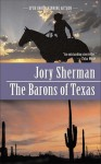 The Barons of Texas - Jory Sherman