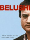 Belushi: A Biography - Judith Belushi Pisano, Tanner Colby