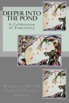 Deeper Into the Pond: A Celebration of Femininity - Carolyn Howard-Johnson, Magdalena Ball