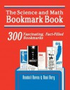Science and Math Bookmark Book: 300 Fascinating, Fact-Filled Bookmarks - Kendall Haven