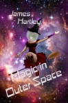 Magic in Outer Space - James Hartley