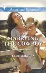 Marrying the Cowboy (Blue Falls, Texas) - Trish Milburn