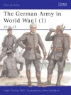 The German Army in World War I (1) 1914–15 - Nigel Thomas, Gerry Embleton