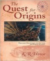 The Quest for Origins: Who First Discovered and Settled New Zealand and the Pacific Islands? - K.R. Howe