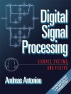 Digital Signal Processing: Signals Systems and Filters - Andreas Antoniou