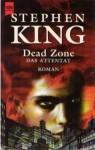 Dead Zone. Das Attentat - Joachim Körber, Alfred Dunkel, Stephen King