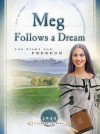 Meg Follows a Dream: The Fight for Freedom - Norma Jean Lutz