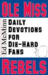 Daily Devotions for Die-Hard Fans: Ole Miss Rebels - Ed McMinn