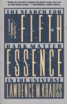The Fifth Essence: The Search for Dark Matter in the Universe - Lawrence M. Krauss