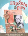 Flip, Spin & Play: Creating Interactive Scrapbook Pages - Memory Makers Books