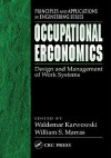 Occupational Ergonomics (Principles and Applications in Engineering Series 15): Design and Management of Work Systems - Waldemar Karwowski, William S. Marras