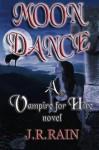 Moon Dance (Vampire for Hire #1) - J.R. Rain