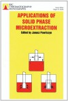 Applications of Solid Phase Microextraction - Royal Society of Chemistry, J. PAWLISZYN, Royal Society of Chemistry, Janusz Pawliszyn