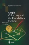 Graph Colouring And The Probabilistic Method - Michael Molloy, Bruce Reed