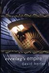 Evening's Empire - David Herter