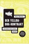 Der Yellow Dog Kontrakt - Ross Thomas, Stella Diedrich, Gisbert Haefs, Edith Massmann