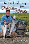 Bank Fishing for Steelhead & Salmon - Scott Haugen, Nick Amato
