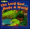 The Lord God Made A World - Carol Greene