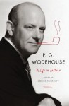 P. G. Wodehouse: A Life in Letters - P.G. Wodehouse, Sophie Ratcliffe