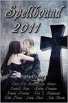 Spellbound 2011 - Jenny Twist, Tara Fox Hall, Tori L. Ridgewood, Sara R. Feldman, Isabelle Kane, Audrey Tremaine, Walt Trizna, Joanna Foreman, John Steiner