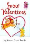 Snow Valentines - Karen Gray Ruelle