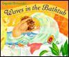 Waves in the Bathtub - Eugenie Fernandes