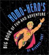 Homo-Hero's Big Book of Fun and Adventure - Michael Troy