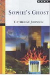 Sophie's Ghost - Catherine Johnson
