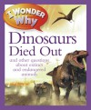 I Wonder Why The Dinosaurs Died Out and Other Questions About Extinct and Endangered Animals - Andrew Charman