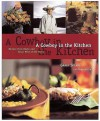 A Cowboy in the Kitchen: Recipes from Reata and Texas West of the Pecos - Grady Spears, Robb Walsh