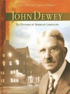 John Dewey: The Founder Of American Liberalism - Amy Sterling Casil