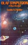 Olaf Stapledon: A Man Divided - Leslie A. Fiedler