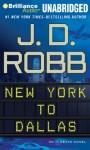 New York to Dallas - J.D. Robb, Susan Ericksen