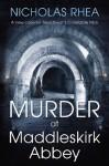 Murder at Maddleskirk Abbey - Nicholas Rhea