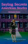 Saying Secrets: American Stories - Christopher Conlon, George Clayton Johnson, William F. Nolan