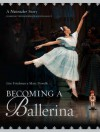 Becoming a Ballerina: A Nutcracker Story - Lise Friedman, Mary Dowdle