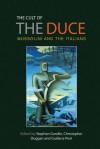 The Cult of the Duce: Mussolini and the Italians - Stephen Gundle, Christopher Duggan, Giuliana Pieri