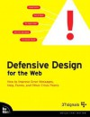 Defensive Design for the Web: How to improve error messages, help, forms, and other crisis points - Matthew Linderman, 37 Signals, Jason Fried