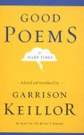 Good Poems For Hard Times - Garrison Keillor