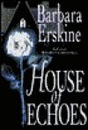 House of Echoes: 8 - Barbara Erskine