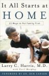 It All Starts at Home: 15 Ways to Put Family First - Larry C. Harris, Cecil Murphey