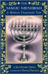 The Magic Menorah: A Modern Chanukah Tale - Jane Breskin Zalben