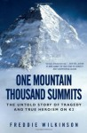 One Mountain Thousand Summits: The Untold Story of Tragedy and True Heroism on K2 - Freddie Wilkinson