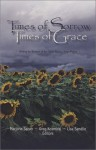 Times of Sorrow/Times of Grace: Writing by Women of the Great Plains/High Plains - Marjorie Saiser, Greg Kosmicki, Lisa Sandlin